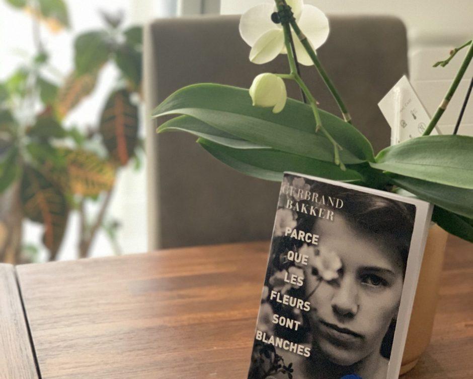 Parce que les fleurs sont blanches – Gerbrand Bakker