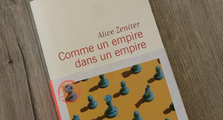 Comme un empire dans un empire – Alice Zeniter