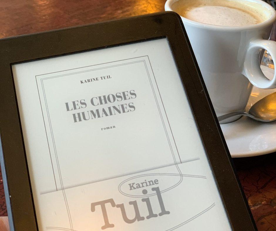 """Les choses humaines"" Karine Tuil"